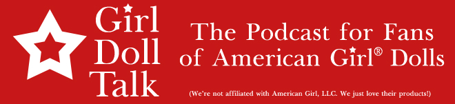 American Girl Doll Talk: The Podcast for Fans of American Girl Dolls!